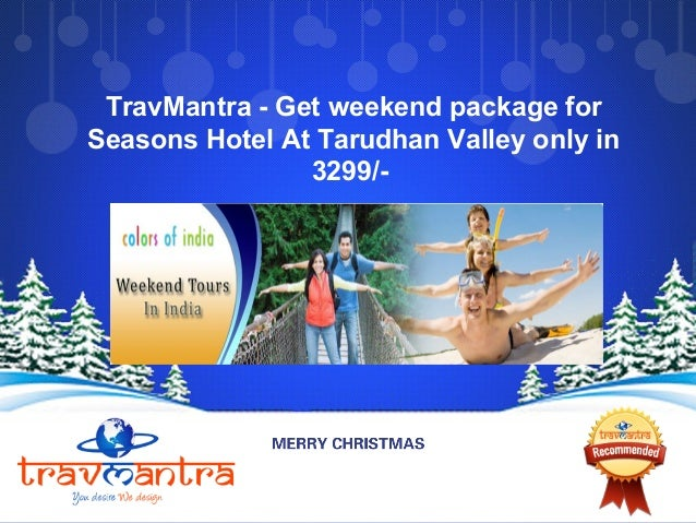 TravMantra - Get weekend package for Seasons Hotel At Tarudhan Valley only in 3299/-