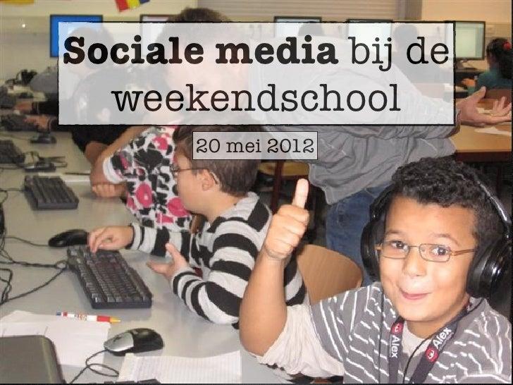 Sociale media bij de  weekendschool      20 mei 2012