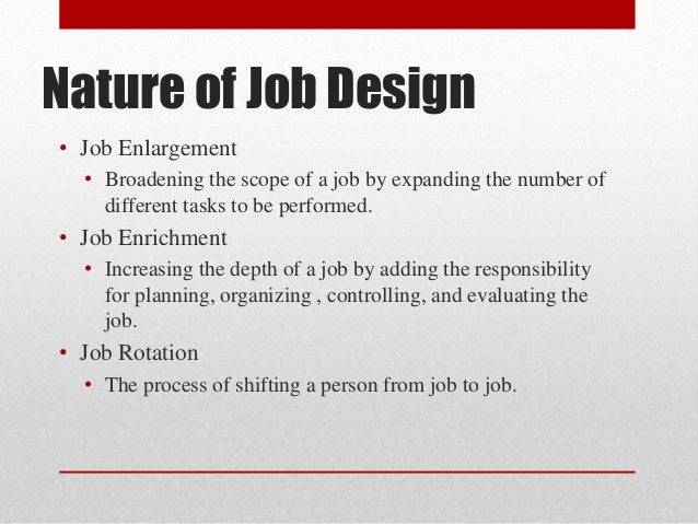 an analysis of the elements of job design job enlargement job rotation and job engineering Learn what job design is and discuss its purpose, importance, and uses in your  organization.