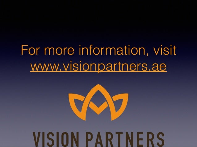 For more information, visit www.visionpartners.ae