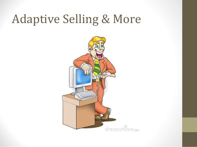 Adaptive Selling & More