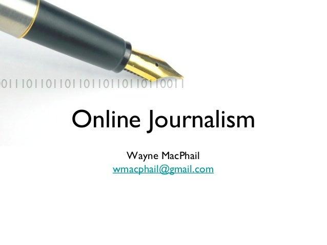 001110110110110110110110110011            Online Journalism                    Wayne MacPhail                  wmacphail@g...