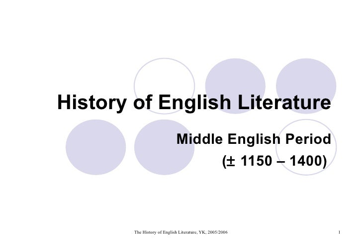 History of English Literature Middle English Period (   1150 – 1400)