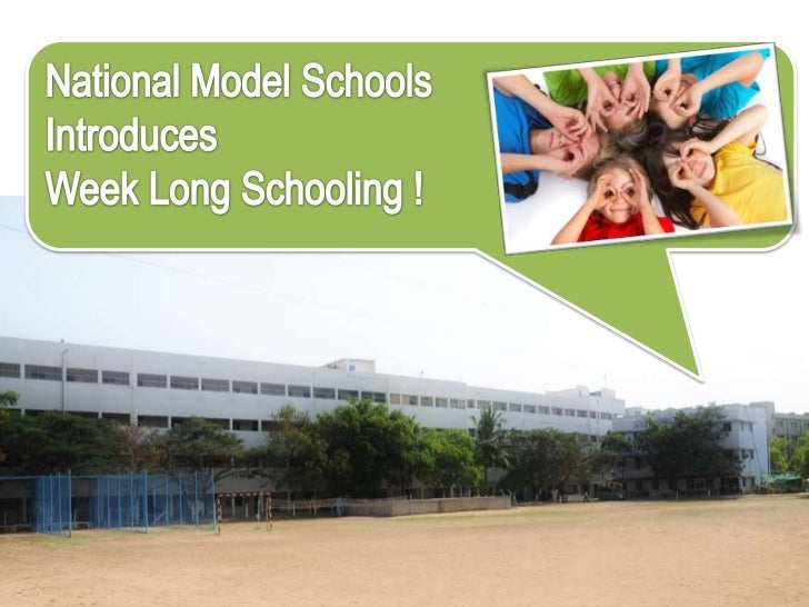 Advantages of week long schooling for thestudents