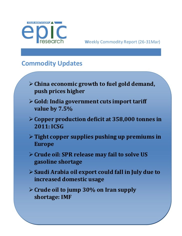 Weekly Commodity Report (26-31Mar)Commodity Updates   China economic growth to fuel gold demand,    push prices higher  ...