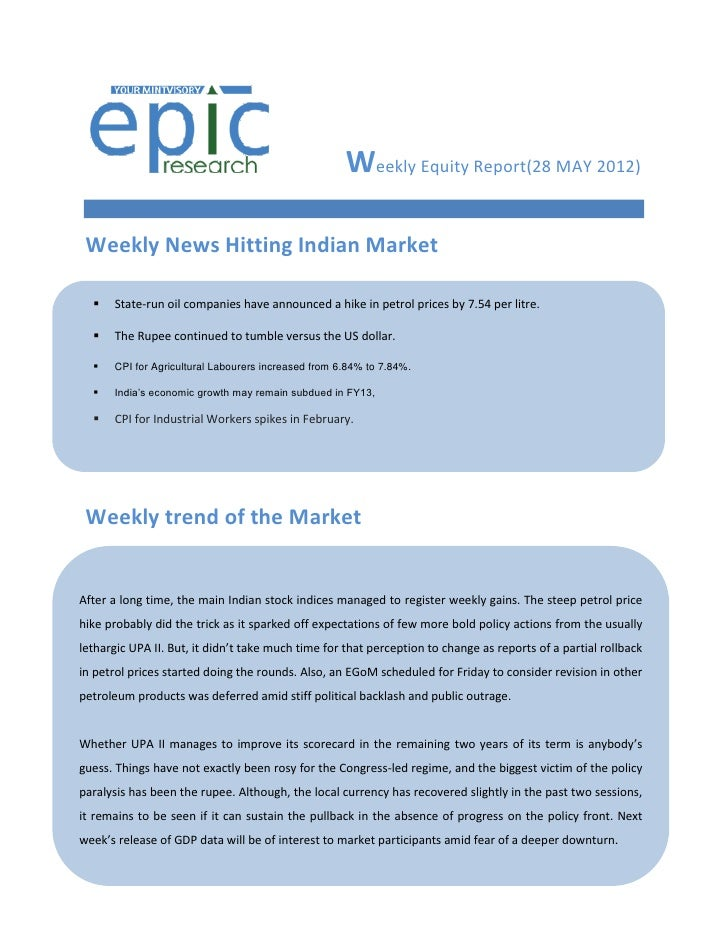 Weekly Equity Report(28 MAY 2012) Weekly News Hitting Indian Market     State-run oil companies have announced a hike in ...