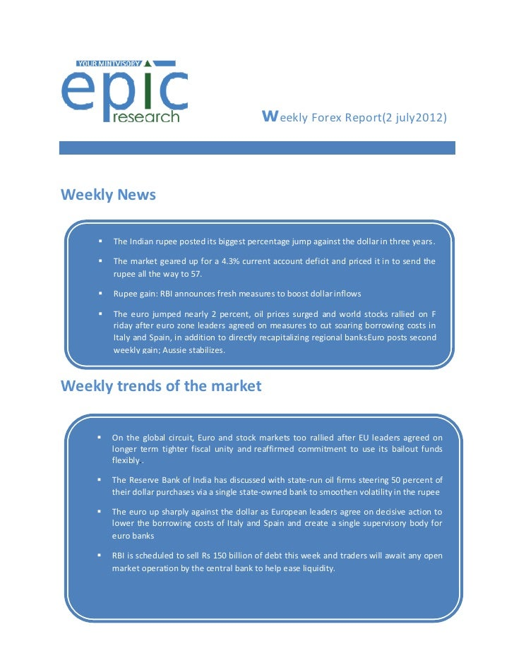 w eekly Forex Report(2 july2012)Weekly News          The Indian rupee posted its biggest percentage jump against the doll...