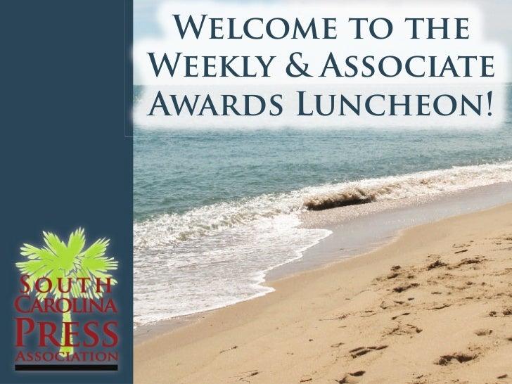 Welcome to theWeekly & AssociateAwards Luncheon!