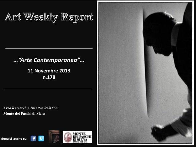 """…""""Arte Contemporanea""""… 11 Novembre 2013 n.178  Area Research e Investor Relation Monte dei Paschi di Siena  Seguici anche ..."""