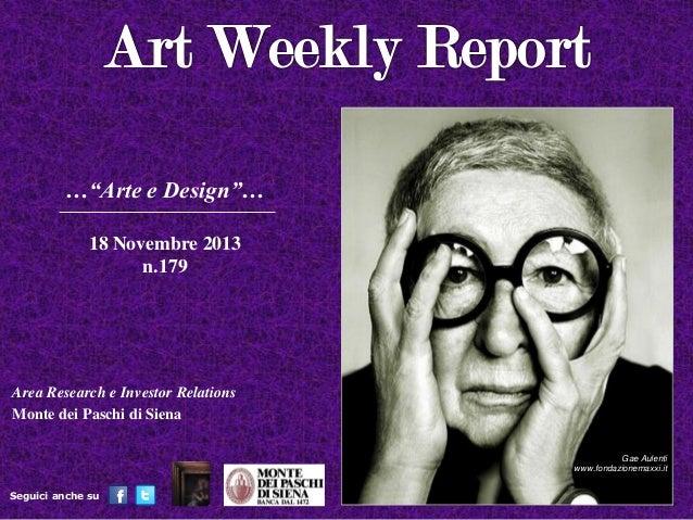 """…""""Arte e Design""""… 18 Novembre 2013 n.179  Area Research e Investor Relations Monte dei Paschi di Siena Gae Aulenti www.fon..."""