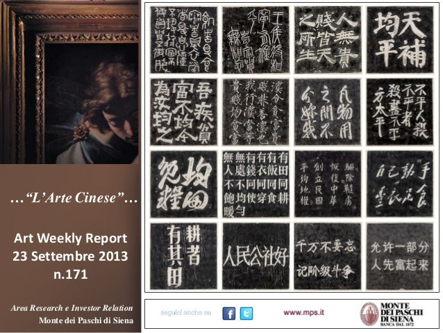 """…""""L'Arte Cinese""""… Art Weekly Report 23 Settembre 2013 n.171 Area Research e Investor Relation Monte dei Paschi di Siena"""