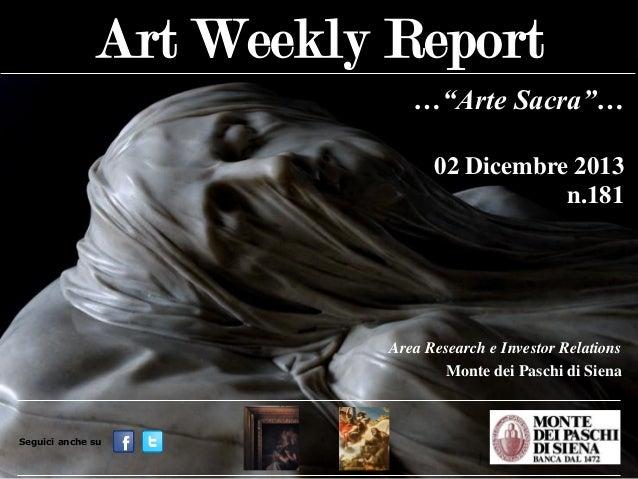 """…""""Arte Sacra""""… 02 Dicembre 2013 n.181  Area Research e Investor Relations Monte dei Paschi di Siena  Seguici anche su"""