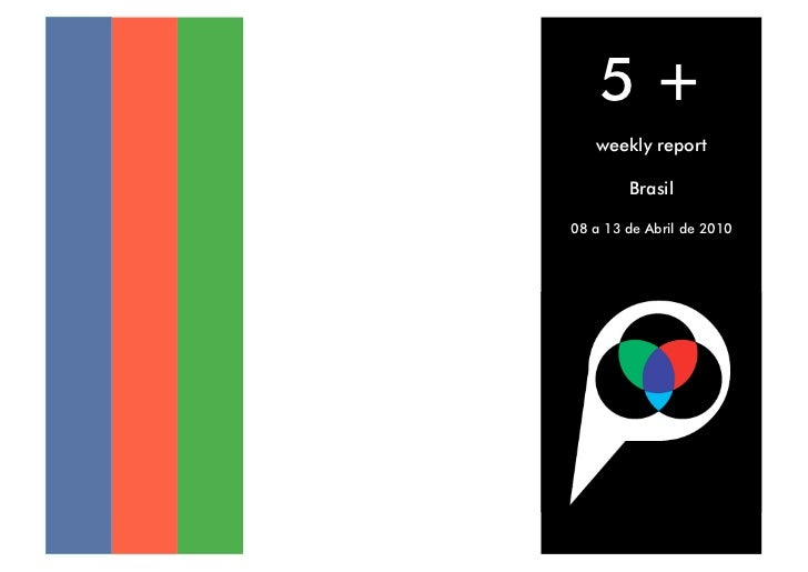 5+    weekly report          Brasil  08 a 13 de Abril de 2010