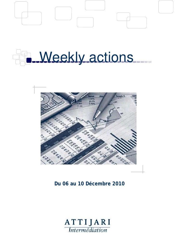 Weekly actions  Du 06 au 10 Décembre 2010