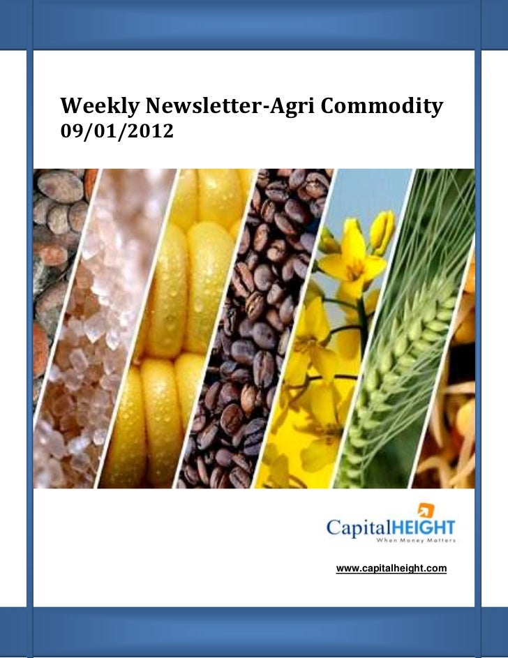 Weekly Newsletter-Agri Commodity09/01/2012                       www.capitalheight.com