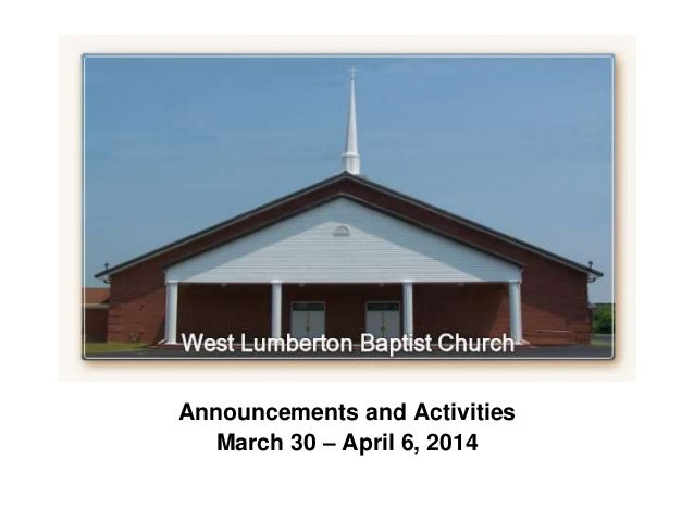 ` Announcements and Activities March 30 – April 6, 2014