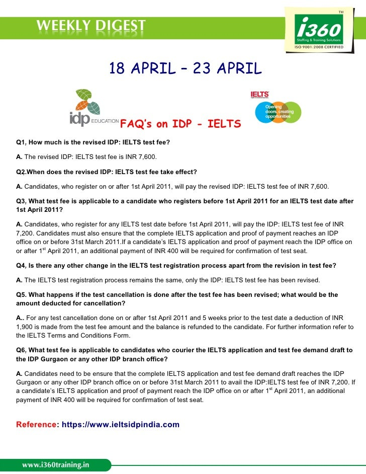 18 APRIL – 23 APRIL                                    FAQ's on IDP - IELTS    Q1. How much is the revised IDP: IELTS tes...