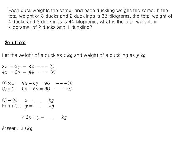 Each duck weights the same, and each duckling weighs the same. If the total weight of 3 ducks and 2 ducklings is 32 kilogr...