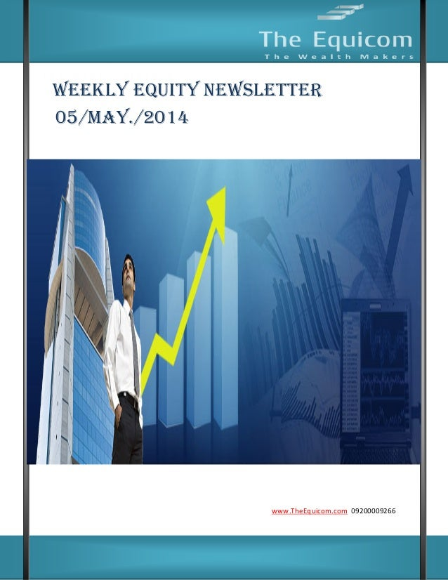 www.TheEquicom.com +919200009266 www.TheEquicom.com 09200009266 PP WEEKLY EQUITY NEWSLETTER 05/MAY./2014