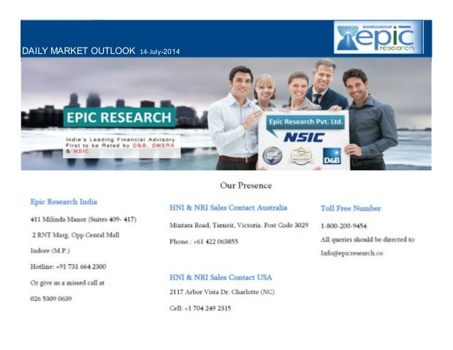 YOUR MINTVISORY WWW.EPICRESEARCH.CO CALL: +917316642300 WEEKLY EQUITY TECHNICAL REPORT DAILY MARKET OUTLOOK 14-July-2014