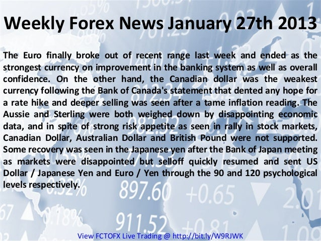 Weekly Forex News January 27th 2013The Euro finally broke out of recent range last week and ended as thestrongest currency...