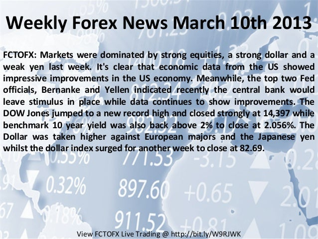 Weekly Forex News March 10th 2013FCTOFX: Markets were dominated by strong equities, a strong dollar and aweak yen last wee...