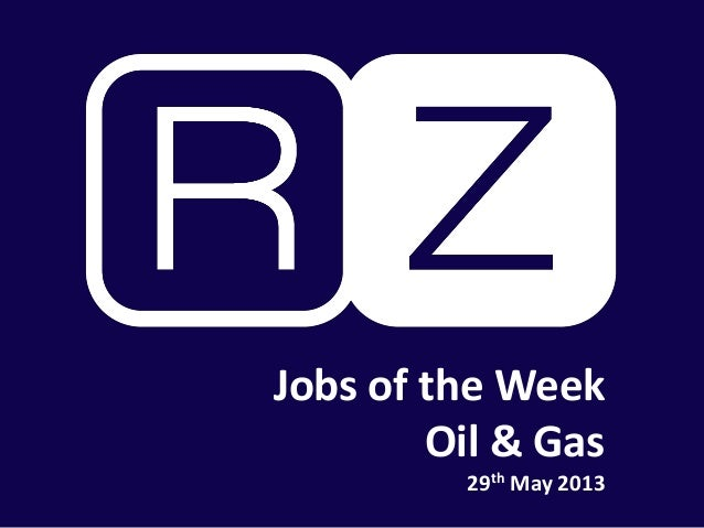 Jobs of the WeekOil & Gas29th May 2013