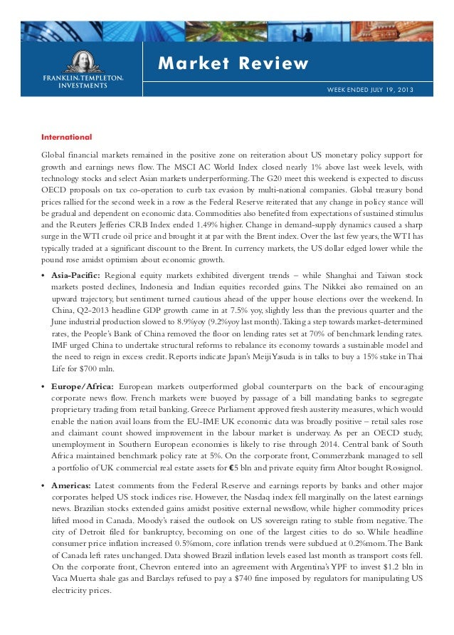 International Global financial markets remained in the positive zone on reiteration about US monetary policy support for g...