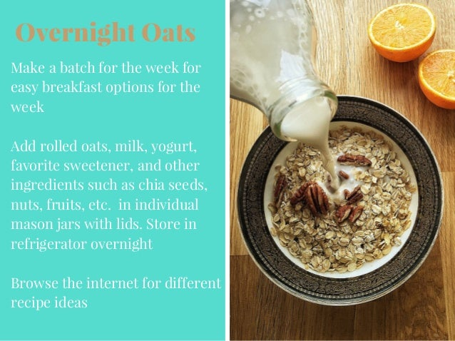 Overnight Oats Make a batch for the week for easy breakfast options for the week Add rolled oats, milk, yogurt, favorite s...