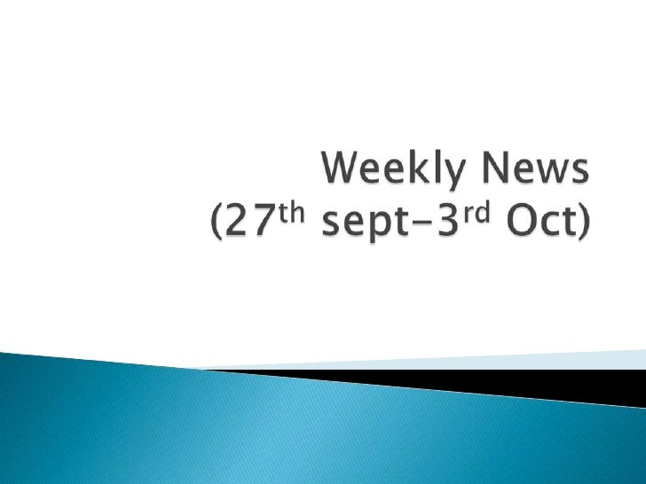 Weekly News(27th sept-3rd Oct)<br />