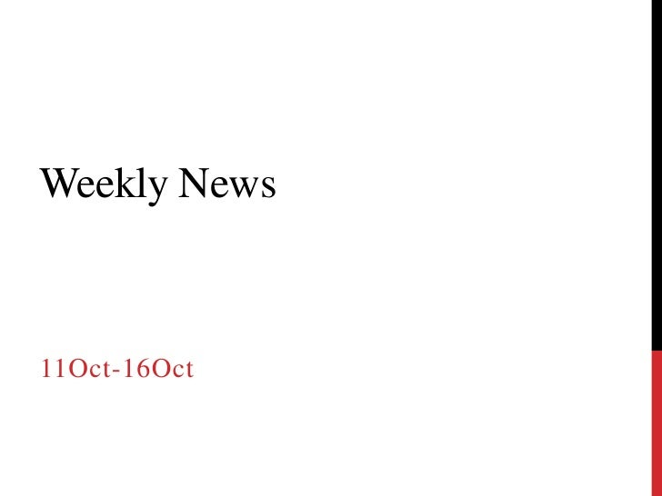Weekly News<br />11Oct-16Oct<br />