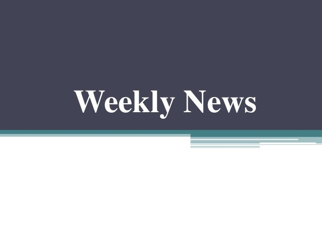 Weekly News