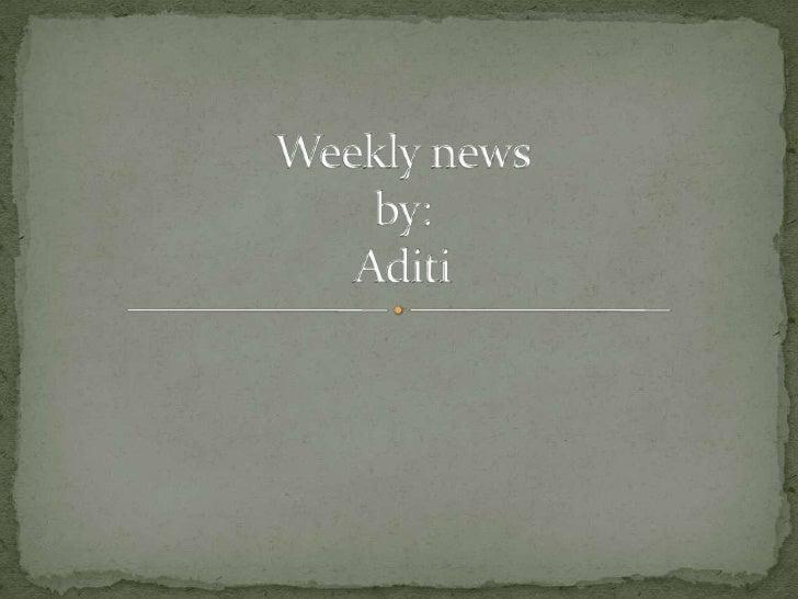 Weekly newsby:Aditi<br />