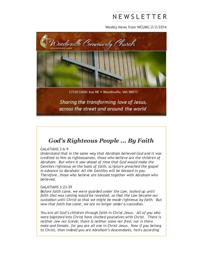 Weekly News from WCUMC-2/2/2014  God's Righteous People ... By Faith GALATIANS 3:6-9 Understand that in the same way that ...
