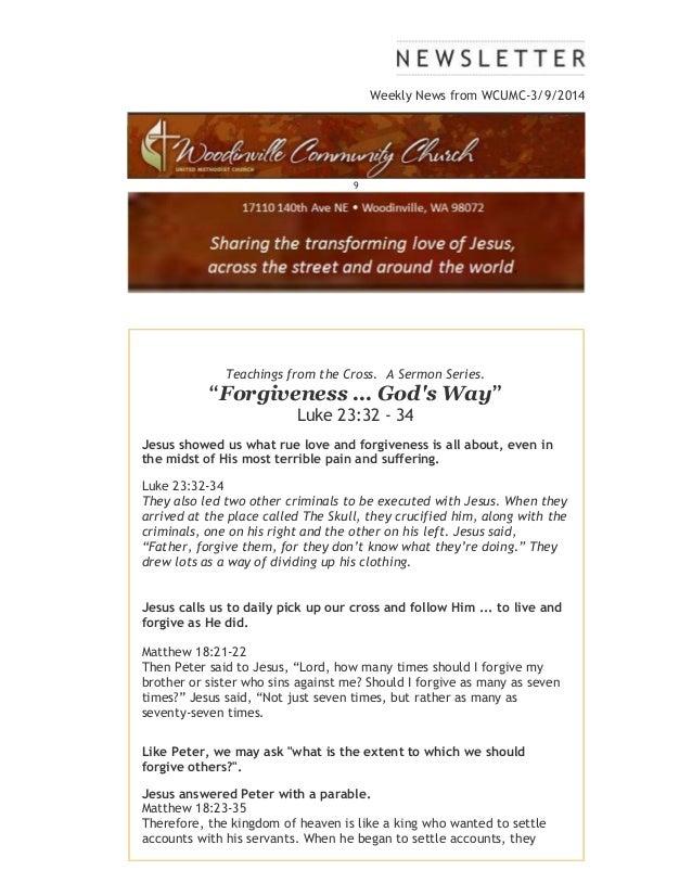 "Weekly News from WCUMC-3/9/2014 9 Teachings from the Cross. A Sermon Series. ""Forgiveness ... God's Way"" Luke 23:32 - 34 J..."
