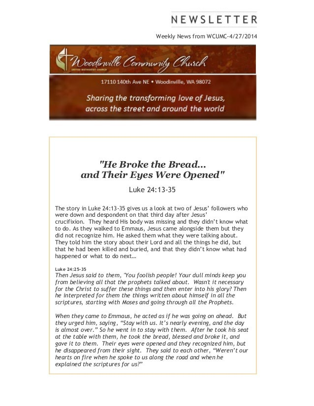 """Weekly News from WCUMC-4/27/2014 """"He Broke the Bread… and Their Eyes Were Opened"""" Luke 24:13-35 The story in Luke 24:13-35..."""