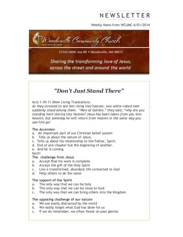 "Weekly News from WCUMC-6/01/2014 ""Don't Just Stand There"" Acts 1:10-11 (New Living Translation): As they strained to see h..."