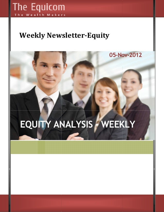 Weekly Newsletter    ly Newsletter-Equity                       05-Nov                          Nov-2012EQUITY ANALYSIS - ...