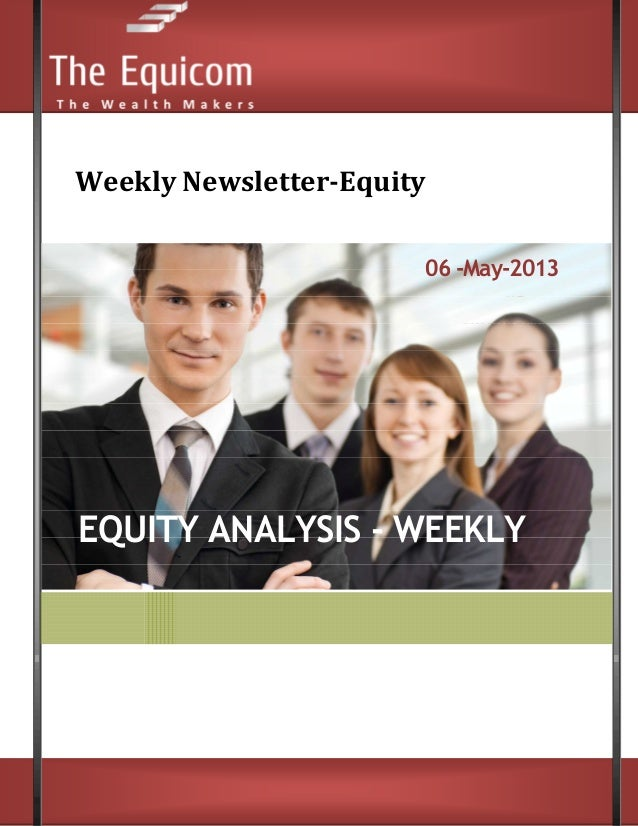 Weekly Newsletter-Equity06 -May-2013EQUITY ANALYSIS - WEEKLY