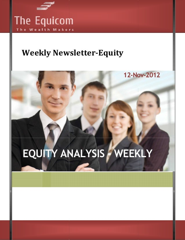 Weekly Newsletter    ly Newsletter-Equity                       12-Nov                          Nov-2012EQUITY ANALYSIS - ...