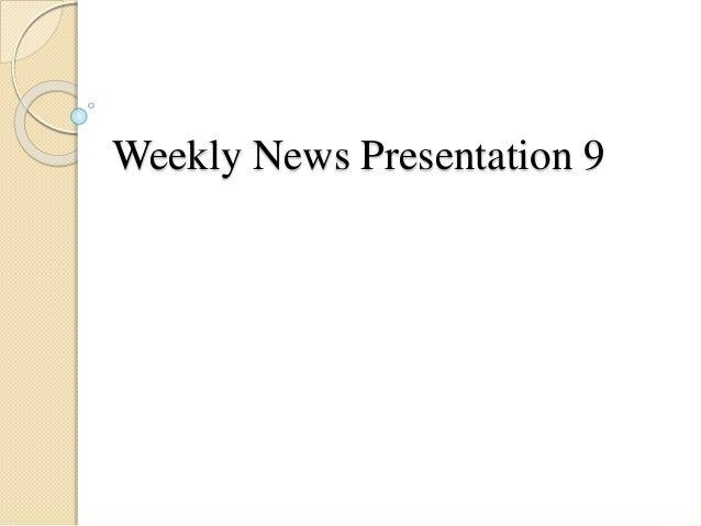 Weekly News Presentation 9
