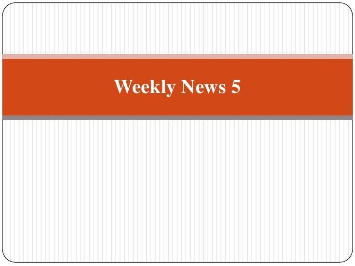 Weekly News 5<br />