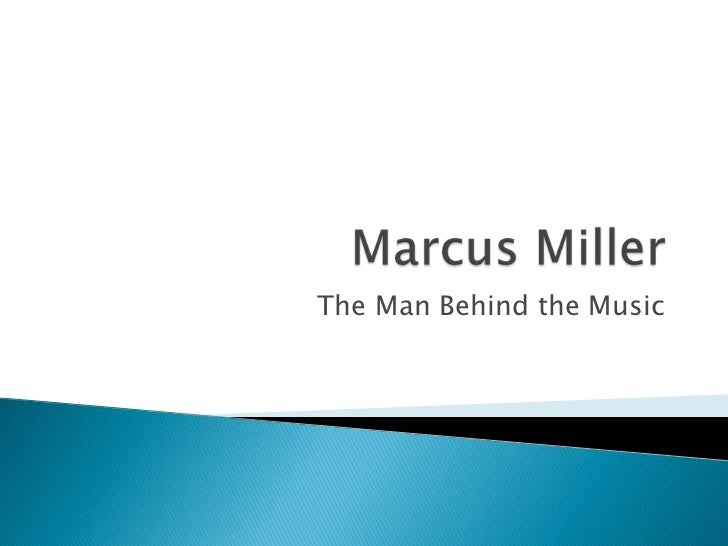 Marcus Miller<br />The Man Behind the Music<br />