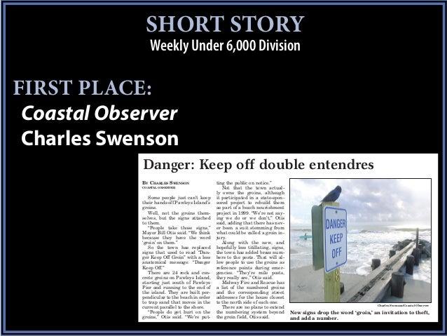 SHORT STORY                Weekly Under 6,000 DivisionFIRST PLACE: Coastal Observer Charles Swenson             Danger: Ke...