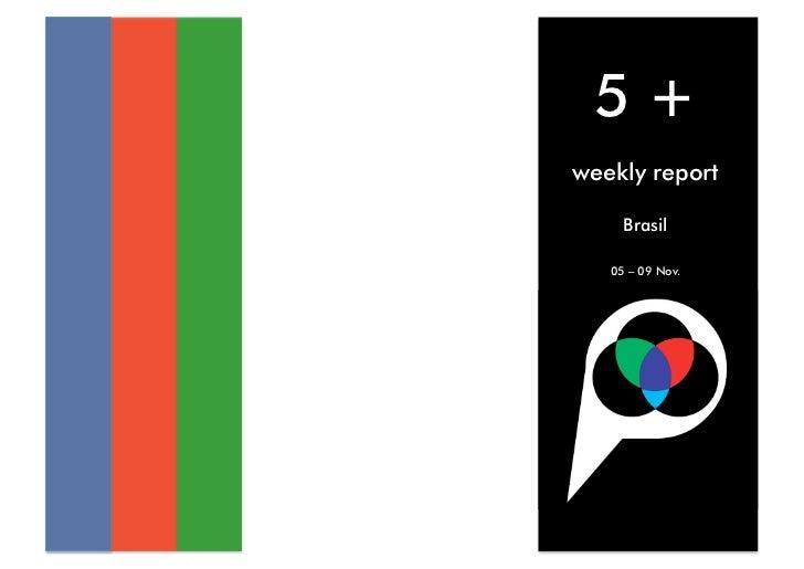 5+ weekly report       Brasil     05 – 09 Nov.