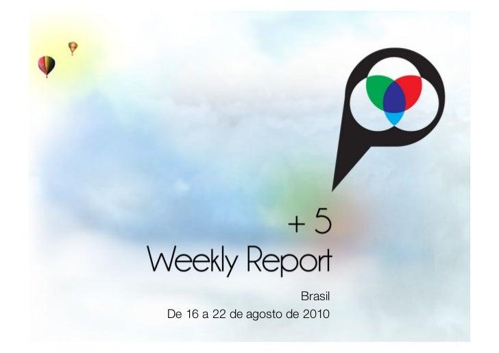 Brasil  De 16 a 22 de agosto de 2010