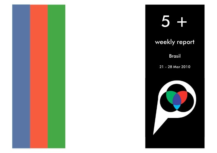 5+ weekly report       Brasil   21 - 28 Mar 2010