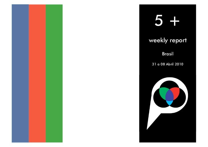5+ weekly report        Brasil   31 a 08 Abril 2010