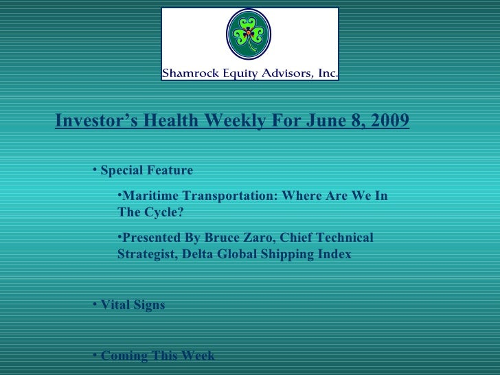 Investor's Health Weekly For June 8, 2009      • Special Feature         •Maritime Transportation: Where Are We In        ...