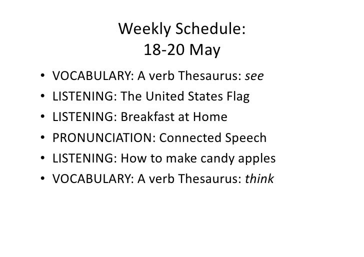 WeeklySchedule:               18‐20May • VOCABULARY:AverbThesaurus:see • LISTENING:TheUnitedStatesFlag • ...